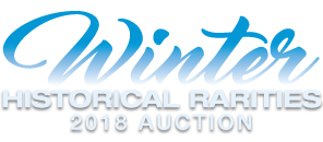 Historical Rarities Winter 2018 Auction