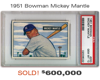 1951 Bowman Mickey Mantle PSA10 Sold $600,000